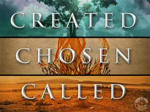 Created Chosen Called